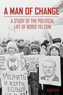 The President В. Yeltsin Centre Foundation: A Man of Change