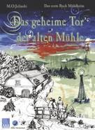 M.O. Jelinski: Das geheime Tor der alten Mühle