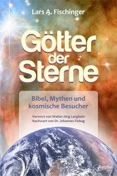 Götter der Sterne - Bibel, Mythen und kosmische Besucher