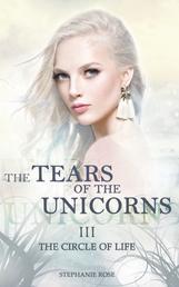 The Tears of the Unicorns III: The Circle of Life