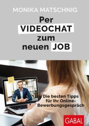 Per Videochat zum neuen Job - Die besten Tipps für Ihr Online-Bewerbungsgespräch