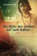 Gordana Kuić: Die Blüte der Linden auf dem Balkan ★★★★★