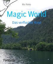 Magic World - Das verfluchte Kind