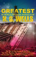 H. G. Wells: The Greatest Science Fiction Novels of H. G. Wells in One Volume: The War of The Worlds, In the Abyss, The Time Machine, The Island of Doctor Moreau, The Invisible Man, The Shape of Things to Come…