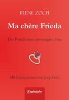 Irene Zoch: Ma chère Frieda