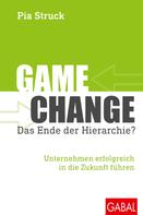 Pia Struck: Game Change – das Ende der Hierarchie?