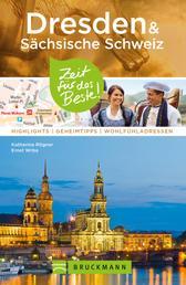 Bruckmann Reiseführer Dresden & Sächsische Schweiz: Zeit für das Beste - Highlights, Geheimtipps, Wohlfühladressen