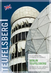 Berlin Teufelsberg - Outpost in the Middle of Enemy Territory