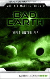 Bad Earth 4 - Science-Fiction-Serie - Welt unter Eis