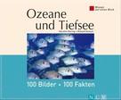 Kerstin Viering: Ozeane und Tiefsee: 100 Bilder - 100 Fakten ★★★★