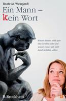 Beate M. Weingardt: Ein Mann - kein Wort