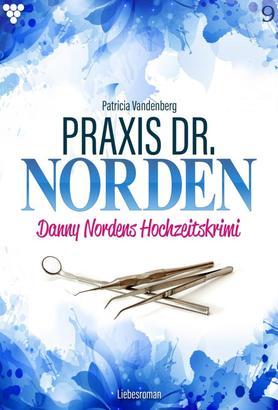 Praxis Dr. Norden 9 – Arztroman