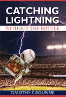 Timothy F. Bouvine: Catching Lightning Without the Bottle