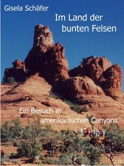 Im Land der bunten Felsen - Ein Besuch in amerikanischen Canyons