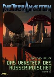 DIE TERRANAUTEN, Band 53: DAS VERSTECK DES AUSSERIRDISCHEN - Die große Science-Fiction-Saga!
