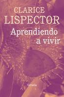 Clarice Lispector: Aprendiendo a vivir