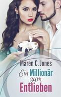 Maren C. Jones: Ein Millionär zum Entlieben ★★★