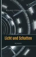 Roland Stefan Fröhlich: Licht und Schatten