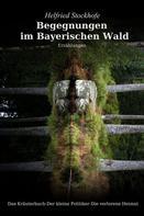 Helfried Stockhofe: Begegnungen im Bayerischen Wald ★★★★★