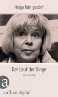 Helga Königsdorf: Der Lauf der Dinge