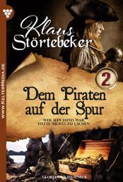 Klaus Störtebeker 2 – Abenteuerroman - Dem Piraten auf der Spur