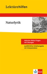 Klett Lektürehilfen - Naturlyrik - Interpretationshilfe für Oberstufe und Abitur