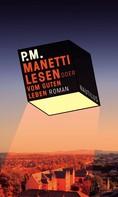 P.M.: Manetti lesen oder vom guten Leben