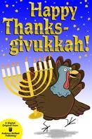 : Happy Thanksgivukkah!
