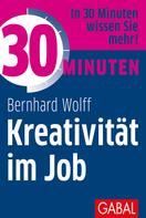 Bernhard Wolff: 30 Minuten Kreativität im Job ★★★★★