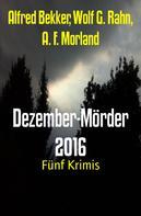 Alfred Bekker: Dezember-Mörder 2016