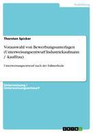 Thorsten Spicker: Vorauswahl von Bewerbungsunterlagen (Unterweisungsentwurf Industriekaufmann / -kauffrau)