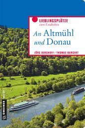 An Altmühl und Donau - Lieblingsplätze zum Entdecken