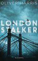 Oliver Harris: London Stalker ★★★★