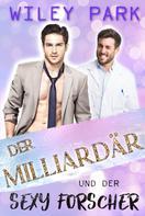 Wiley Park: Der Milliardär und der sexy Forscher ★★★★★