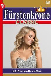Fürstenkrone Classic 65 – Adelsroman - Süße Prinzessin Bianca-Marie