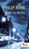Philip Kerr: Feuer in Berlin ★★★★