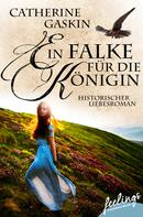 Catherine Gaskin: Ein Falke für die Königin ★★★★