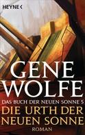 Gene Wolfe: Die Urth der Neuen Sonne