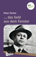 Peter Panter: ... das Geld aus dem Fenster - Literatur-Quickie ★