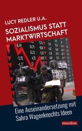 Sozialismus statt Marktwirtschaft - Eine Auseinandersetzung mit Sahra Wagenknechts Ideen
