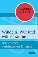 Claudia Keller: Windeln, Wut und wilde Träume ★★★★★