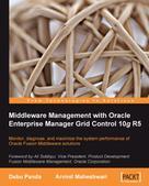 Arvind Maheshwari: Middleware Management with Oracle Enterprise Manager Grid Control 10g R5
