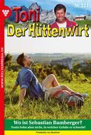 Friederike von Buchner: Toni der Hüttenwirt (ab 301) 321 – Heimatroman