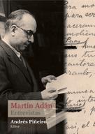 Andrés Piñeiro: Martín Adán. Entrevistas