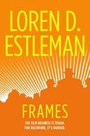 Loren D. Estleman: Frames