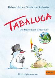 Tabaluga - Die Suche nach dem Feuer – Der Originalroman