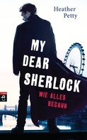 Heather Petty: My Dear Sherlock - Wie alles begann ★★★★