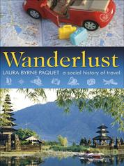 Wanderlust - A Social History of Travel