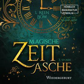 Dritte Stunde: Wiedergeburt - Magische Zeitasche, Band 3 (ungekürzt)