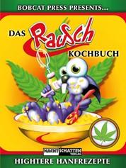 Das Rauschkochbuch - Hightere Hanfrezepte
